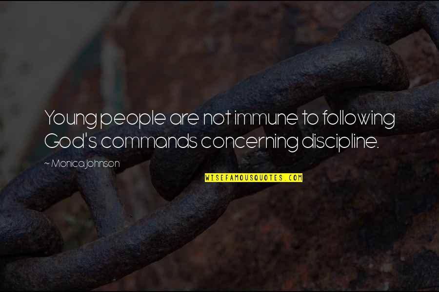 God Commands Quotes By Monica Johnson: Young people are not immune to following God's