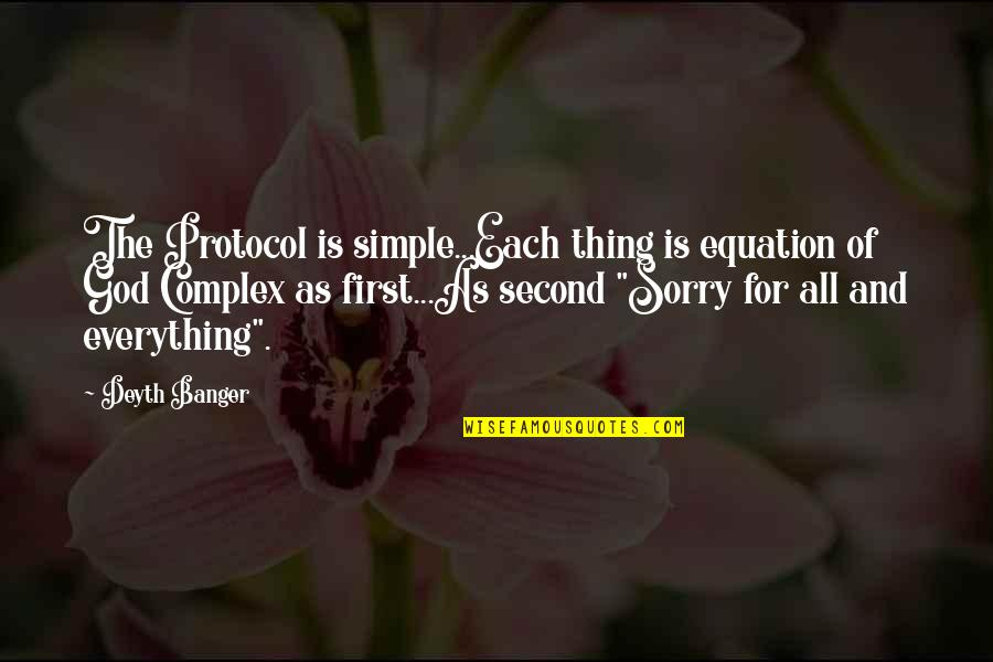 God Complex Quotes By Deyth Banger: The Protocol is simple...Each thing is equation of