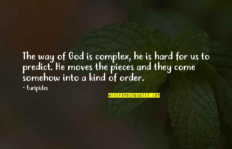 God Complex Quotes By Euripides: The way of God is complex, he is