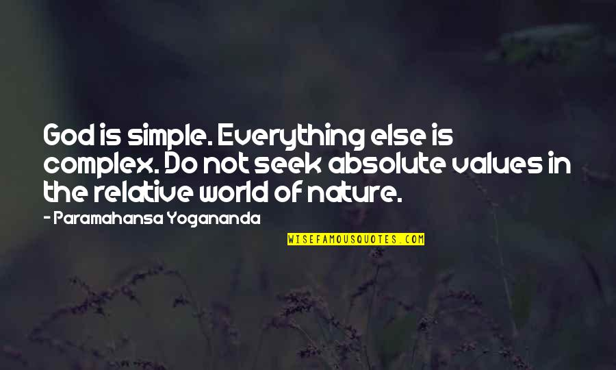 God Complex Quotes By Paramahansa Yogananda: God is simple. Everything else is complex. Do
