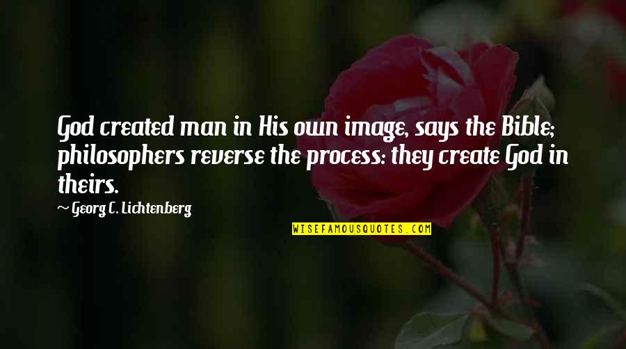God Created Man Bible Quotes By Georg C. Lichtenberg: God created man in His own image, says