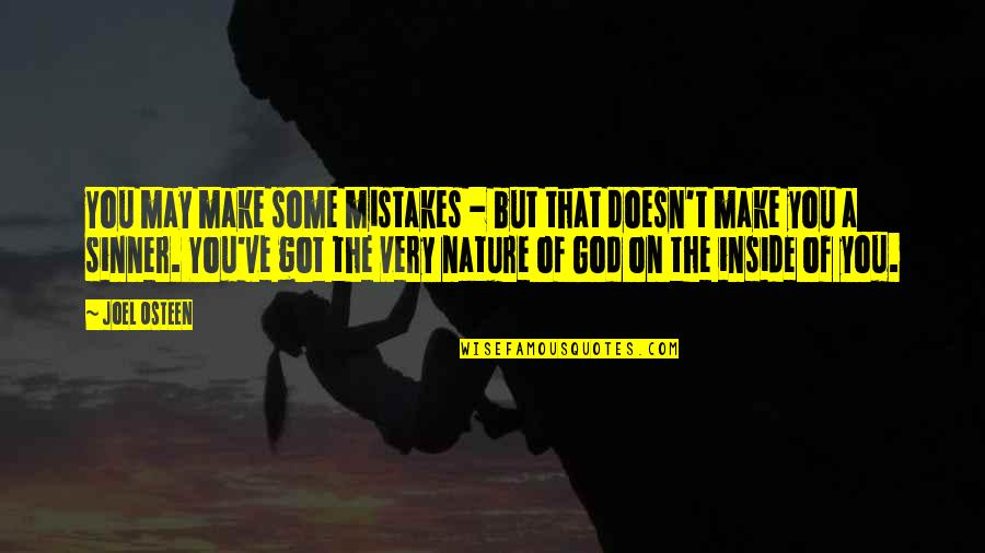 God Doesn't Make Mistakes Quotes By Joel Osteen: You may make some mistakes - but that