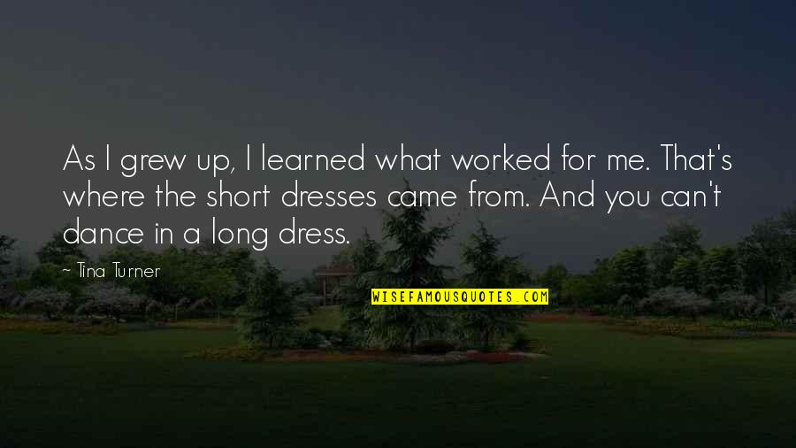 God Doing The Impossible Quotes By Tina Turner: As I grew up, I learned what worked