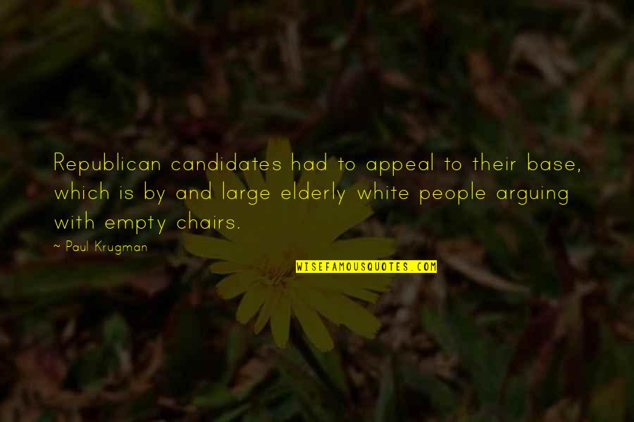 God Fathers Quotes By Paul Krugman: Republican candidates had to appeal to their base,