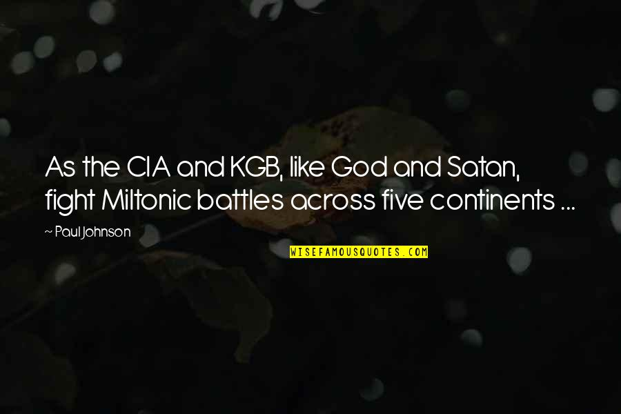 God Fighting Our Battles Quotes By Paul Johnson: As the CIA and KGB, like God and