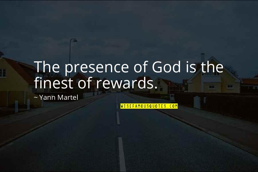 God Finest Quotes By Yann Martel: The presence of God is the finest of