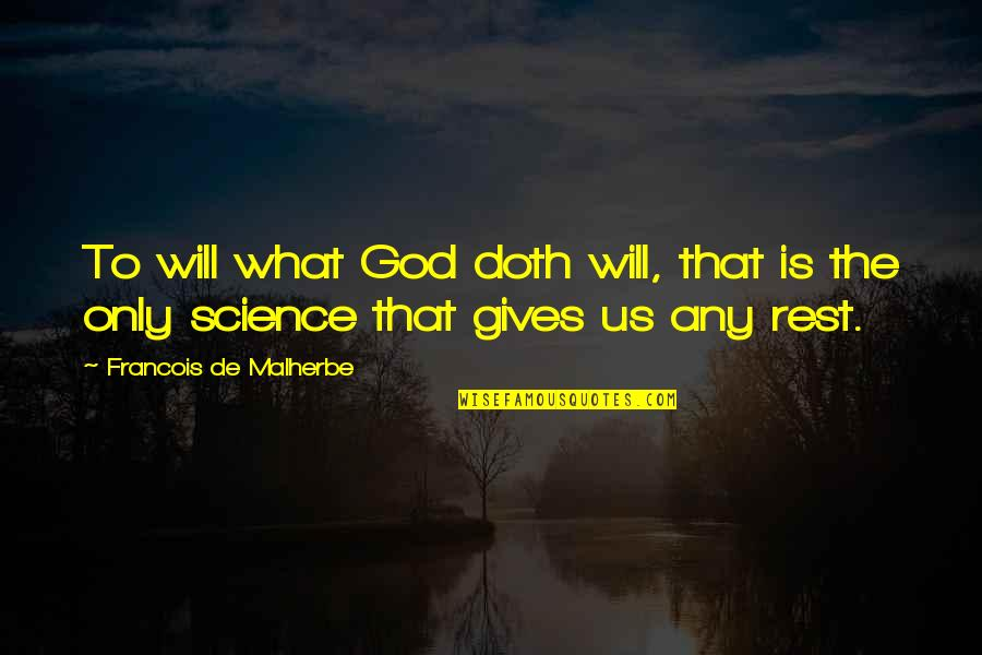 God Gives Best Quotes By Francois De Malherbe: To will what God doth will, that is