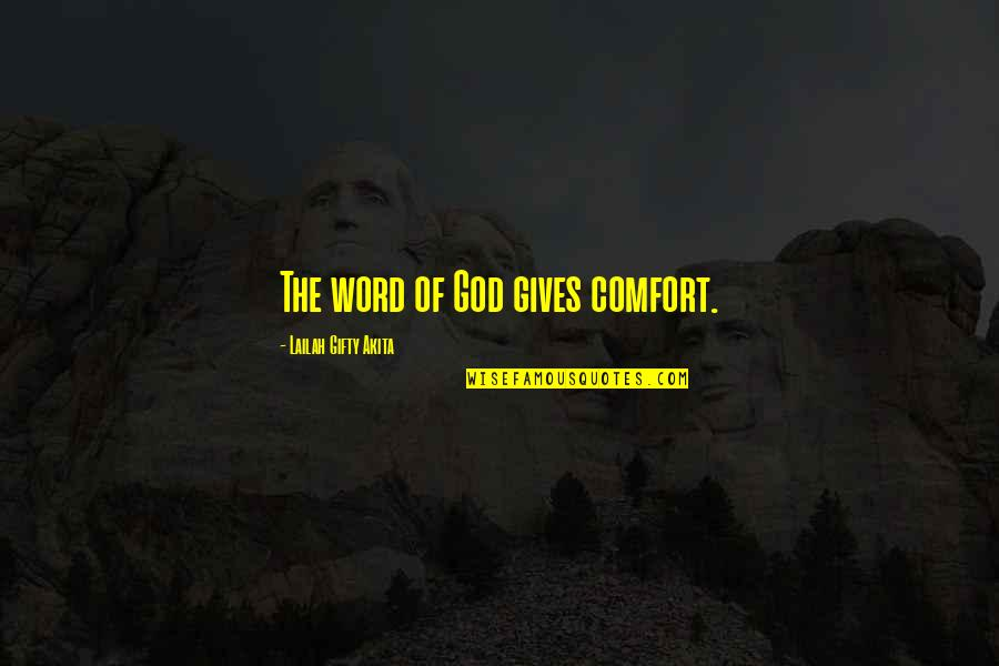 God Gives Best Quotes By Lailah Gifty Akita: The word of God gives comfort.