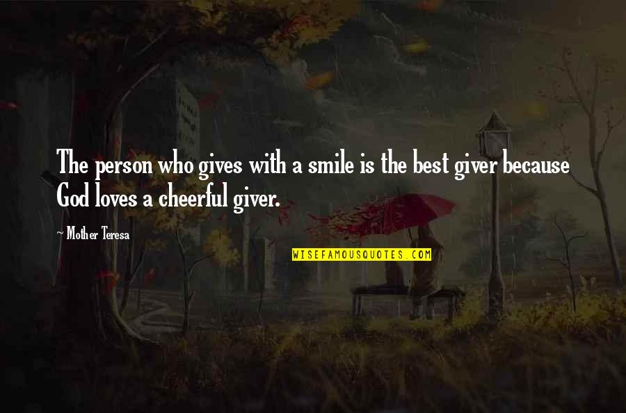 God Gives Best Quotes By Mother Teresa: The person who gives with a smile is