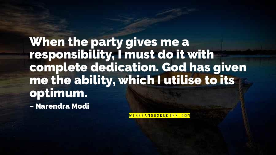 God Gives Best Quotes By Narendra Modi: When the party gives me a responsibility, I