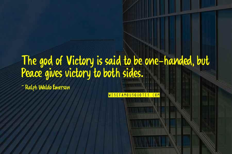 God Gives Best Quotes By Ralph Waldo Emerson: The god of Victory is said to be