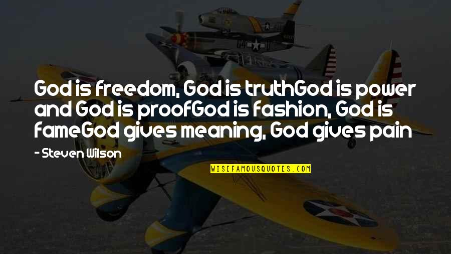 God Gives Best Quotes By Steven Wilson: God is freedom, God is truthGod is power