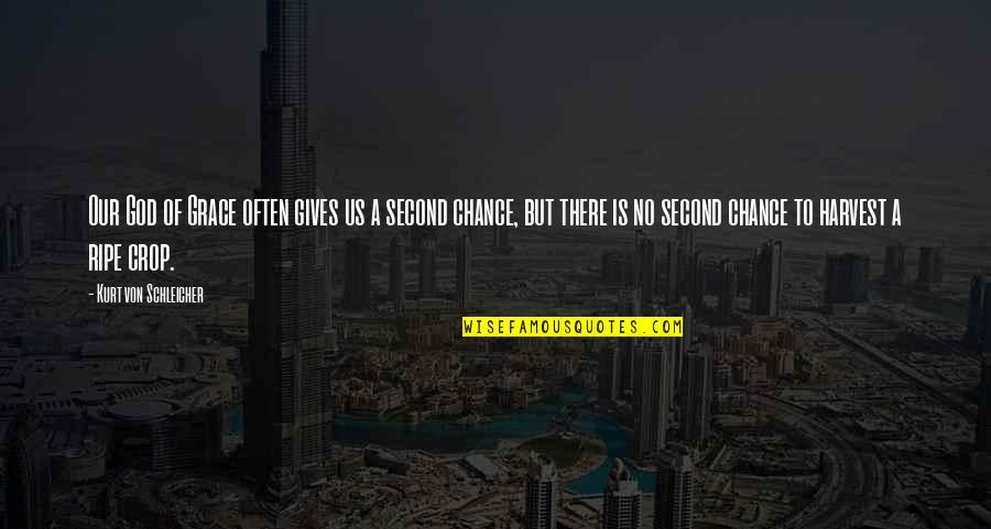 God Giving A Second Chance Quotes By Kurt Von Schleicher: Our God of Grace often gives us a