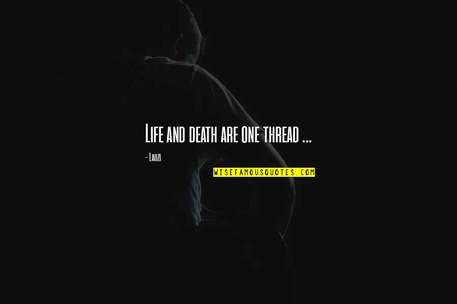God Giving A Second Chance Quotes By Laozi: Life and death are one thread ...