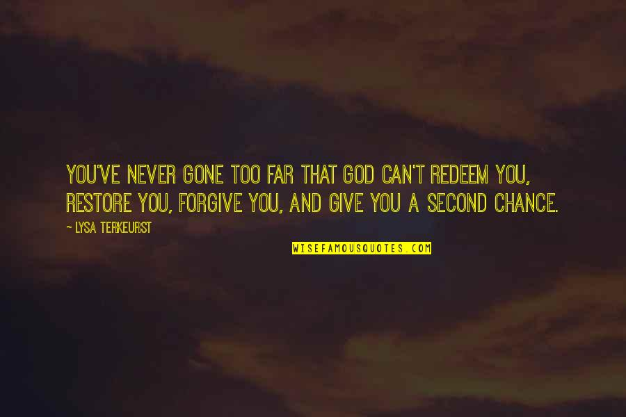 God Giving A Second Chance Quotes By Lysa TerKeurst: You've never gone too far that God can't