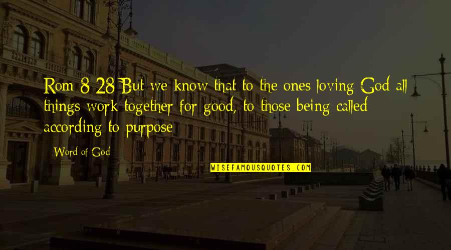 God Good Work Quotes By Word Of God: Rom 8:28 But we know that to the