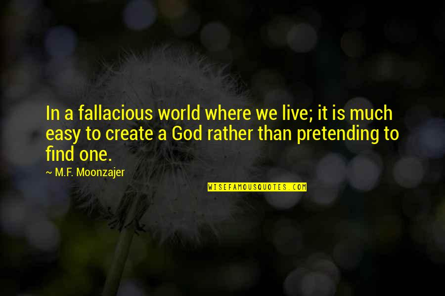 God Guide My Family Quotes By M.F. Moonzajer: In a fallacious world where we live; it