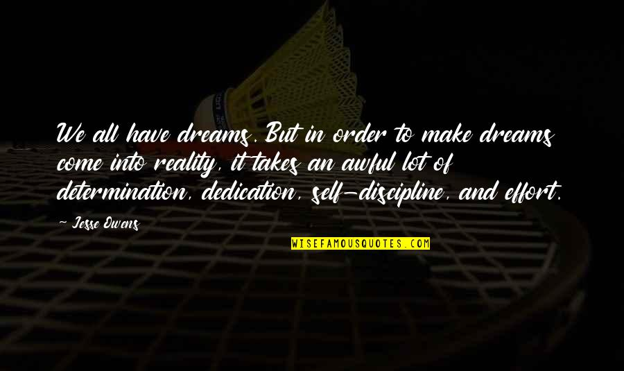 God Has Another Plan Quotes By Jesse Owens: We all have dreams. But in order to