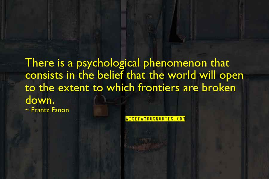 God Is Always Here For Me Quotes By Frantz Fanon: There is a psychological phenomenon that consists in