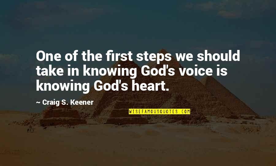 God Is First Quotes By Craig S. Keener: One of the first steps we should take