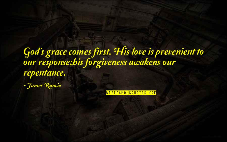 God Is First Quotes By James Runcie: God's grace comes first. His love is prevenient