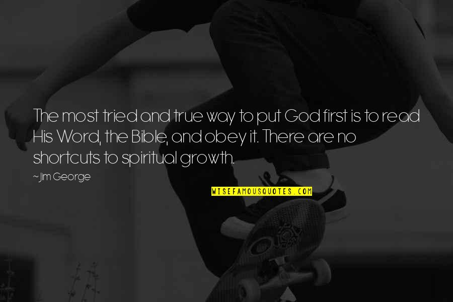 God Is First Quotes By Jim George: The most tried and true way to put