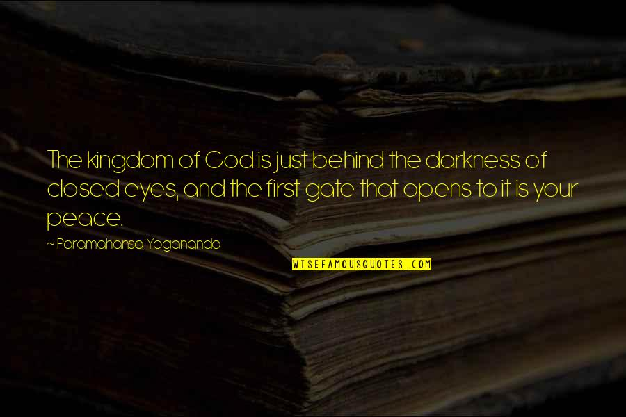 God Is First Quotes By Paramahansa Yogananda: The kingdom of God is just behind the