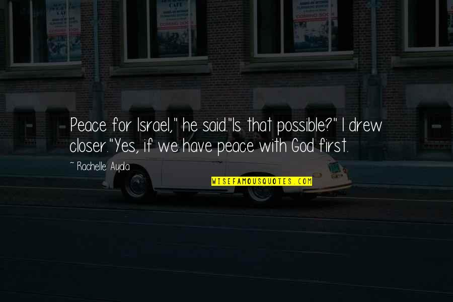 """God Is First Quotes By Rachelle Ayala: Peace for Israel,"""" he said.""""Is that possible?"""" I"""