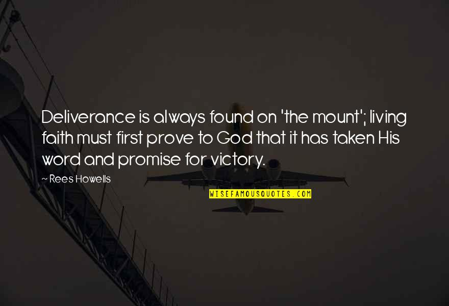 God Is First Quotes By Rees Howells: Deliverance is always found on 'the mount'; living