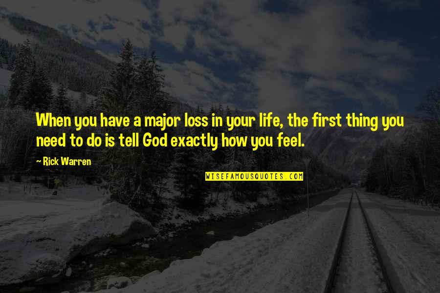 God Is First Quotes By Rick Warren: When you have a major loss in your