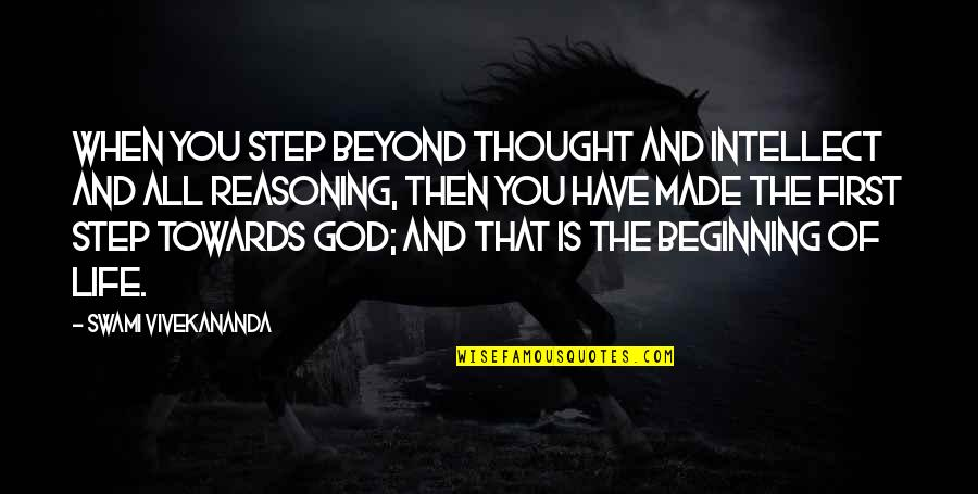 God Is First Quotes By Swami Vivekananda: When you step beyond thought and intellect and