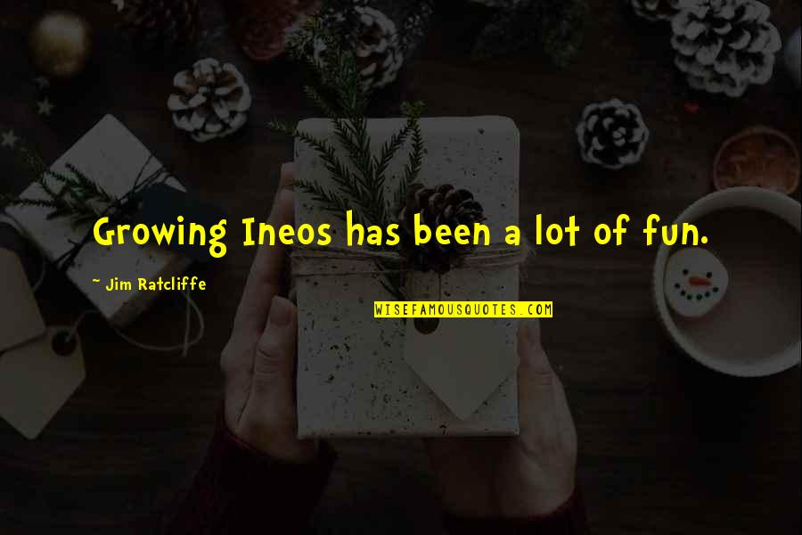 God Is In Control Images And Quotes By Jim Ratcliffe: Growing Ineos has been a lot of fun.