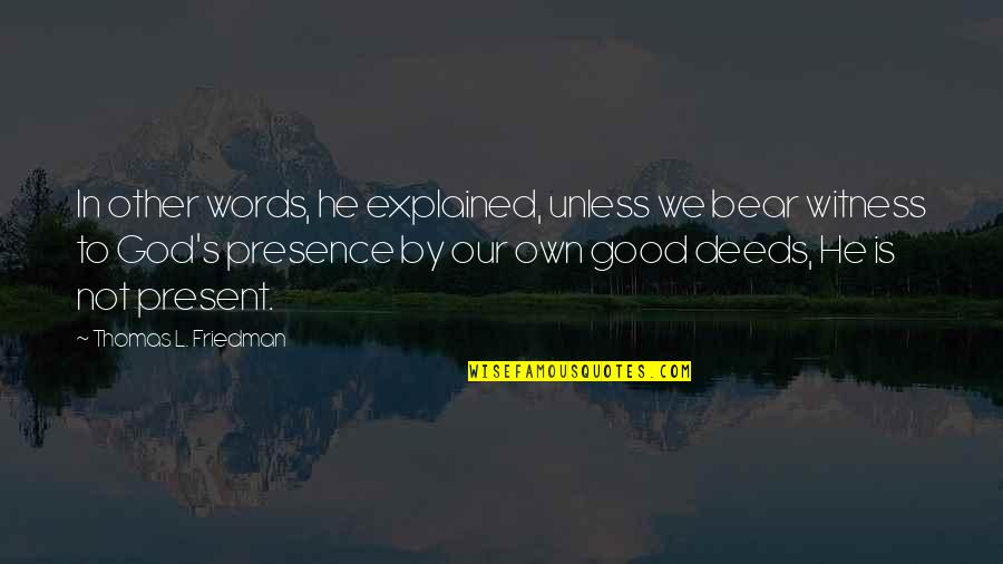 God Is My Witness Quotes By Thomas L. Friedman: In other words, he explained, unless we bear