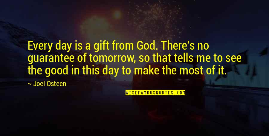 God Is So Good Quotes By Joel Osteen: Every day is a gift from God. There's