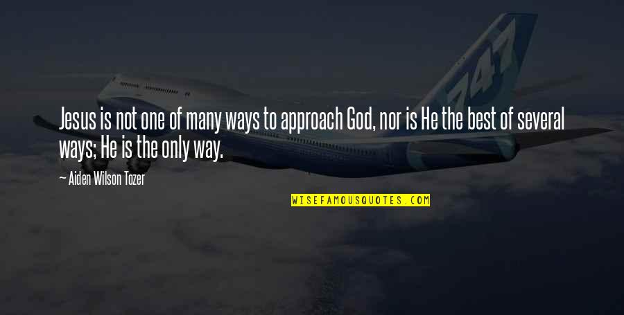 God Is The Only Way Quotes By Aiden Wilson Tozer: Jesus is not one of many ways to