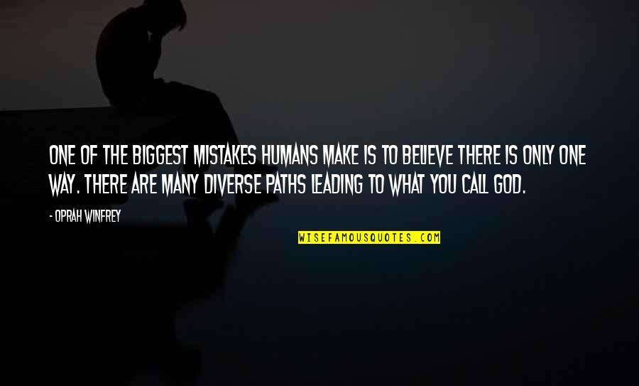 God Is The Only Way Quotes By Oprah Winfrey: One of the biggest mistakes humans make is