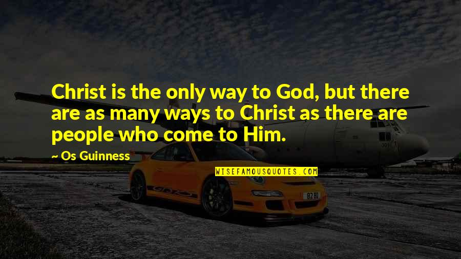 God Is The Only Way Quotes By Os Guinness: Christ is the only way to God, but
