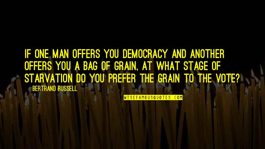 God Is Truly Amazing Quotes By Bertrand Russell: If one man offers you democracy and another