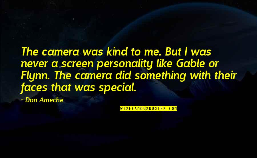 God Is Truly Amazing Quotes By Don Ameche: The camera was kind to me. But I