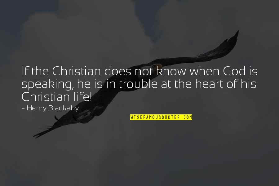 God Know Your Heart Quotes By Henry Blackaby: If the Christian does not know when God