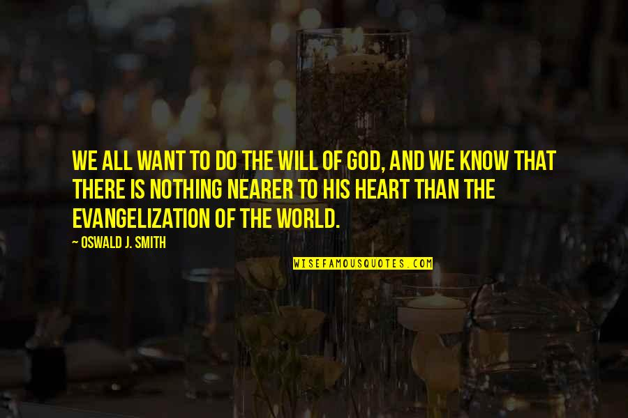 God Know Your Heart Quotes By Oswald J. Smith: We all want to do the will of