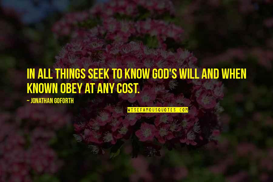God Knows All Quotes By Jonathan Goforth: In all things seek to know God's Will