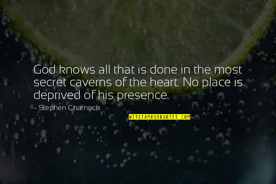 God Knows All Quotes By Stephen Charnock: God knows all that is done in the
