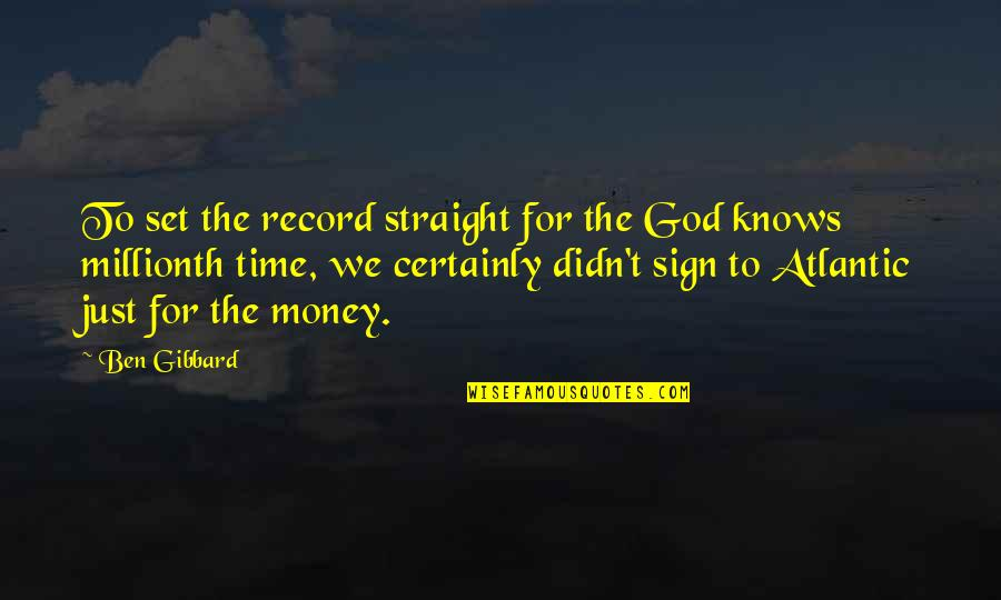 God Knows Quotes By Ben Gibbard: To set the record straight for the God