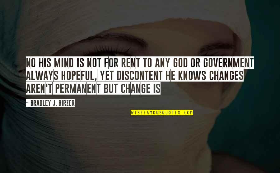 God Knows Quotes By Bradley J. Birzer: No his mind is not for rent To