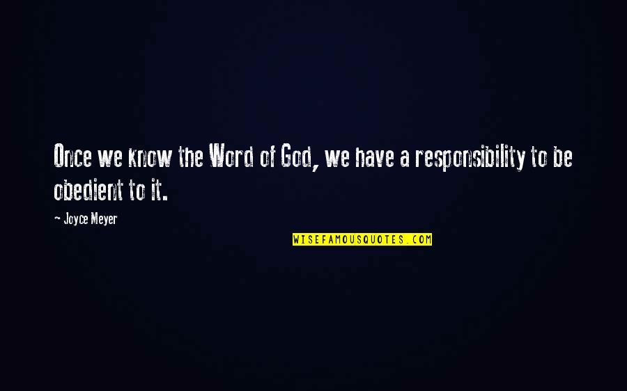 God Knows Quotes By Joyce Meyer: Once we know the Word of God, we