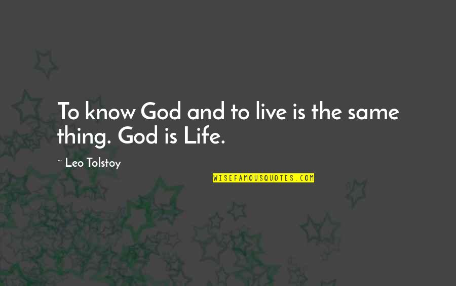 God Knows Quotes By Leo Tolstoy: To know God and to live is the