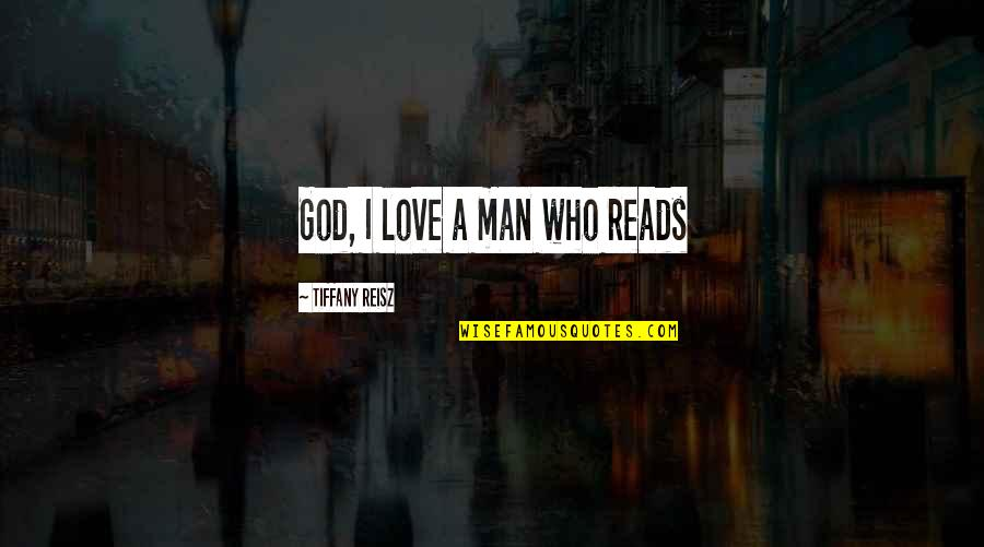 God Love Quotes By Tiffany Reisz: God, I love a man who reads