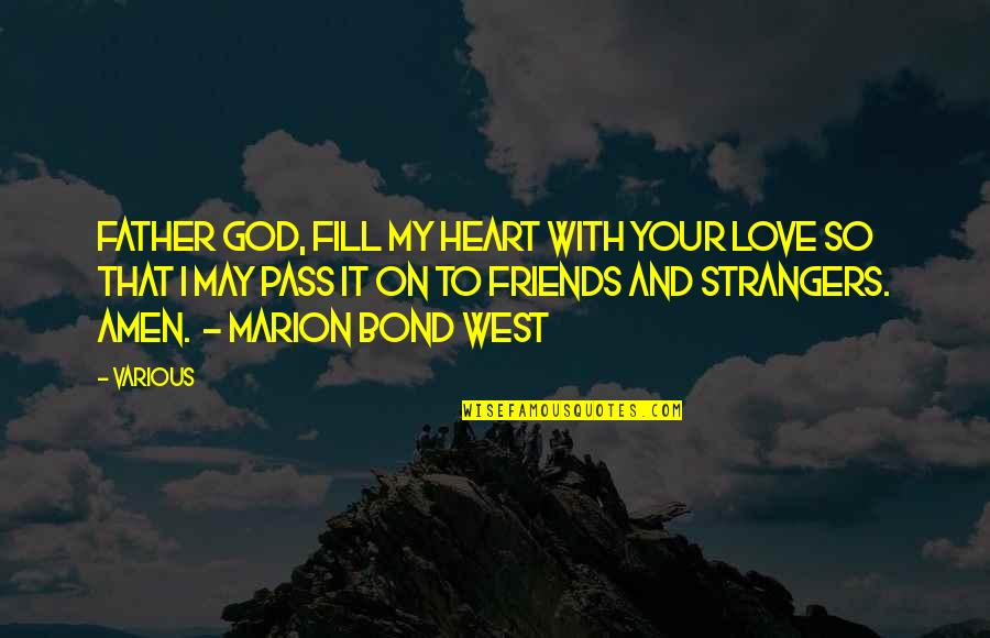 God Love Quotes By Various: Father God, fill my heart with Your love