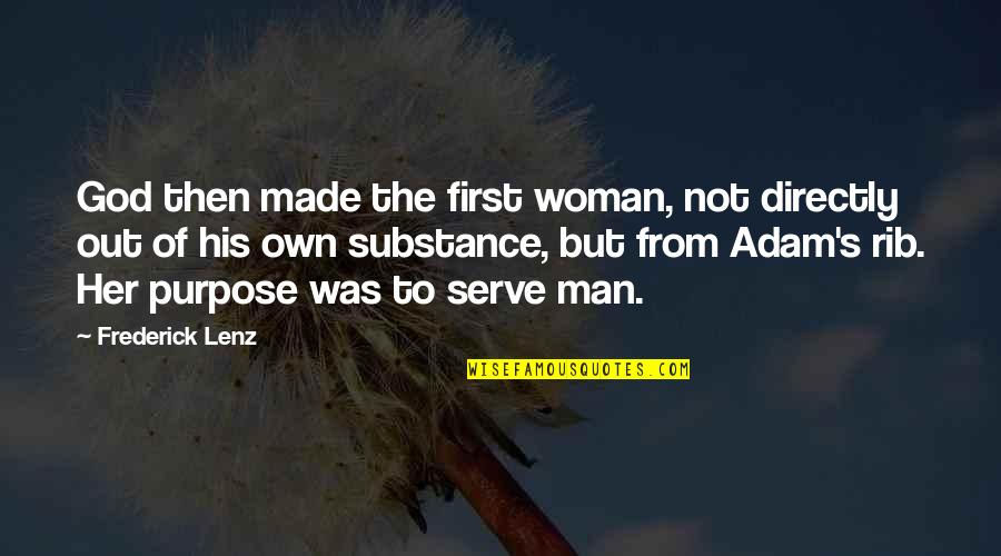 God Made Her Quotes By Frederick Lenz: God then made the first woman, not directly